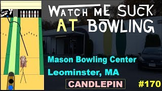 Watch Me Suck at Bowling! (Ep #170) Mason Bowling Center, Leominster, MA