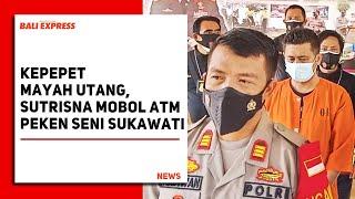 Kepepet Mayah Utang, Sutrisna Mobol ATM Peken Seni Sukawati