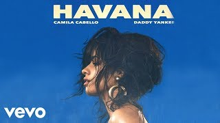 Camila Cabello, Daddy Yankee - Havana (Remix) (Official Audio)