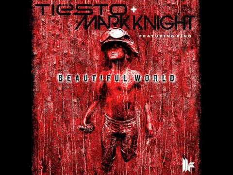Beautiful World (Radio Edit) - Tiesto & Mark Knight Feat. Dino