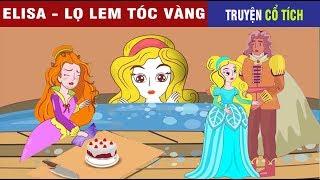 Tuyển Tập Truyện Cổ Tích Công Chúa Tóc Vàng (P1) | Chuyen Co Tich | Truyện Cổ Tích Việt Nam Hay 2019