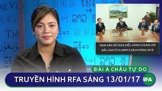 Thời sự sáng 13.01.18 | Tình hình Bắc Hàn và Thế Vận Hội Mùa Đông 2018 | © Official RFA