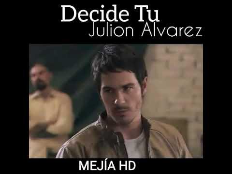 Decide Tú - Julión Álvarez 💔🎶
