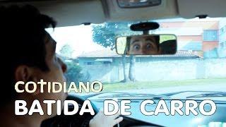 COTIDIANO - Batida de Carro