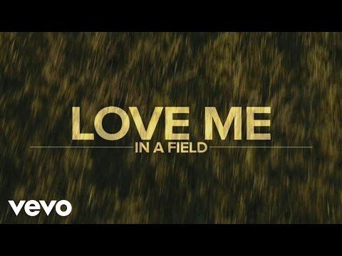Love Me In A Field