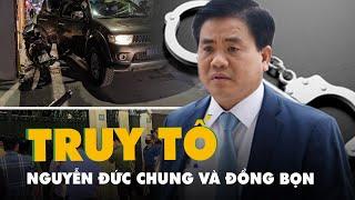 Bộ Công an đề nghị truy tố Nguyễn Đức Chung cùng 3 đồng phạm