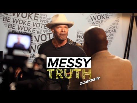 Jamie Foxx talks being black in Trump's America | The Messy Truth w/ Van Jones