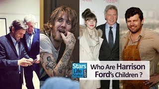 Who Are Harrison Ford's Children ? [1 Daughter And 4 Sons]