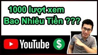 Sự Thật 1000 Lượt Xem Được Bao nhiêu Tiền (Doanh Thu Youtube của Dương Alex)