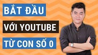 Cách bắt đầu kênh Youtube từ con số 0