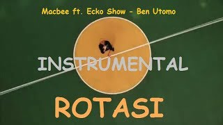 ROTASI-INSTRUMENTAL- Macbee ft. Ecko Show-Ben Utomo