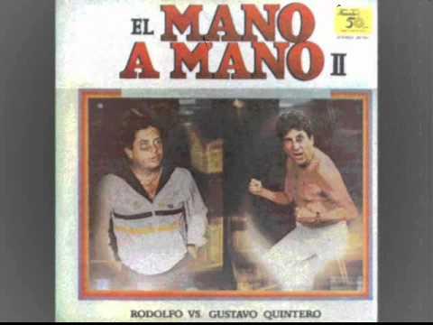 MOSAICO 2 MANO A MANO RODOLFO VS GUSTAVO QUINTERO
