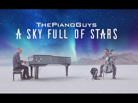 Piano Guys  - Sky full of stars - Coldplay