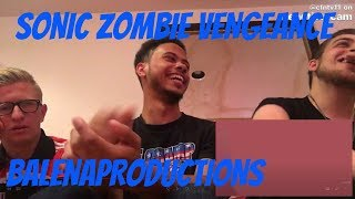SONIC ZOMBIE VENGEANCE REACTION!!! | Balenaproductions Reaction (Feat. Mr. Stano and Mr. Silence)
