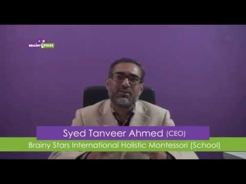 Introduction of Brainy Stars International Holistic Montessori by Syed Tanveer Ahmed