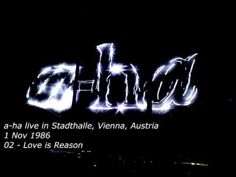02   Love is Reason - a-ha - Live in Stadthalle, Wien, Austria 1986
