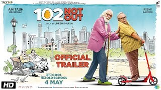 102 Not Out 2018 Movie Trailer
