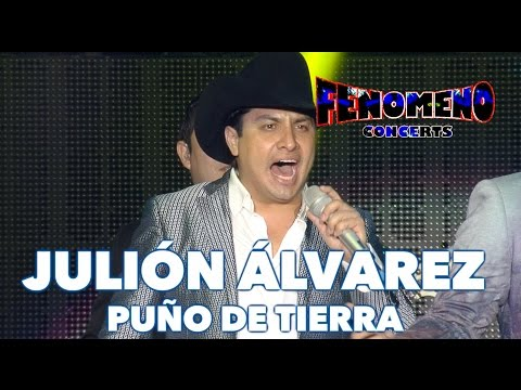JULION ALVAREZ - PUÑO DE TIERRA   Fenomeno Concerts