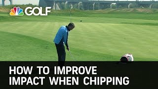How To Improve Chipping Impact | Golf Channel