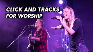 How to Run a Click and Tracks in Worship 2019