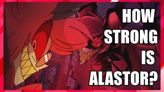 How Strong Is Alastor? (Theory)