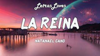 Natanael Cano - La Reina ft. Rene (Letras/Lyrics)