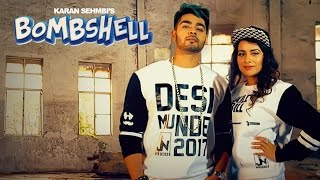 Karan Sehmbi: Bombshell (Video Song) Feat. Sara Gurpal | Preet Hundal | Latest Punjabi Songs 2017