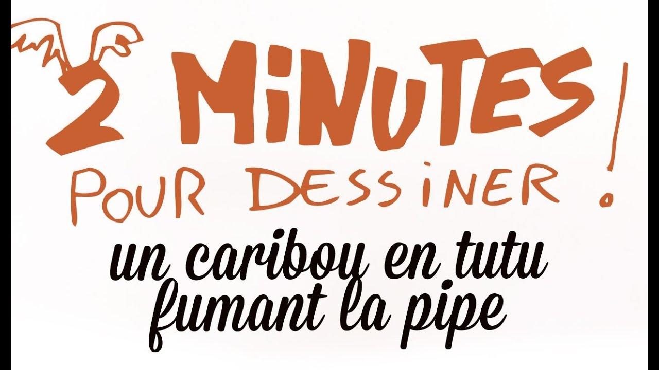 2 minutes pour dessiner un caribou en tutu fumant la pipe