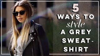 HOW TO STYLE A GREY SWEATSHIRT | 5 EASY OUTFITS + LOOKBOOK - YouTube
