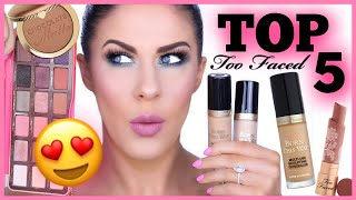 TOP 5 TOO FACED MUST HAVES!! BEST TOO FACED MAKEUP!!