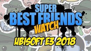 Super Best Friends Watch Ubisoft E3 2018