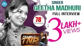 Singer Geetha Madhuri Exclusive Interview || Frankly With TNR