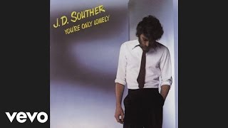 J.D. Souther - You're Only Lonely (Official Audio)