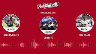 Ravens/Chiefs, Cowboys, Tom Brady | SPEAK FOR YOURSELF audio podcast (9.20.21)