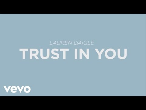 Lauren Daigle - Trust In You (Lyric Video)