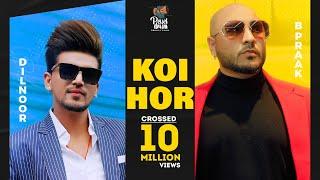 Koi Hor – Afsana Khan – Dilnoor Ft B Praak Video HD