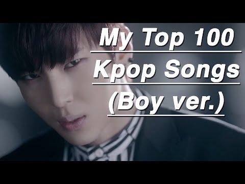 My Top 100 Kpop Songs (Boy Ver.)