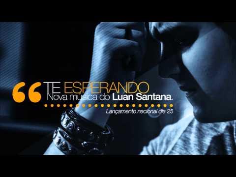 Baixar Luan Santana - Te esperando (OFICIAL)