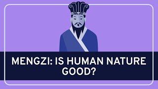 PHILOSOPHY - Ancient: Mengzi (Mencius) on Human Nature [HD]