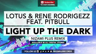 Lotus & Rene Rodrigezz feat. Pitbull - Light Up The Dark (Nizami Plus Remix)