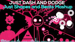 Just Dash and Dodge - Just Shapes and Beats Boss Music Mashup