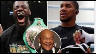 """GEORGE FORMAN : """"ANTHONY JOSHUA & DEONTAY WILDER WILL BE THE BIGGEST FIGHT OF ALL TIME !!!"""""""