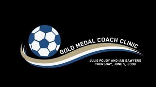 Title: Drills, Skills and Tips from Julie Foudy and Ian Sawyers