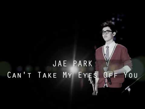 Can't Take My Eyes Off You cover by Park Jae Hyung(Jae Park)