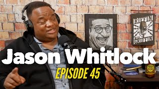 EP45 Riffin With Jason Whitlock