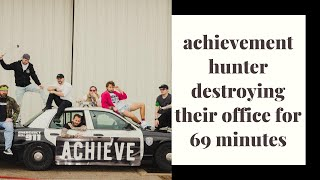 achievement hunter destroying their office for 69 minutes