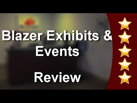 Blazer Exhibits & Events Fremont Superb Five Star Review by L J.
