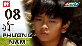 Đất Phương Nam - Tập 08 | Phim Tình Cảm Việt Nam Hay Nhất 2018