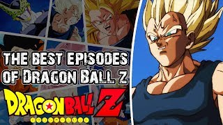The Best Episodes Of Dragon Ball Z