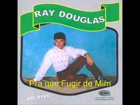 Baixar Ray Douglas Pra Que Fugir de Mimtranck 9